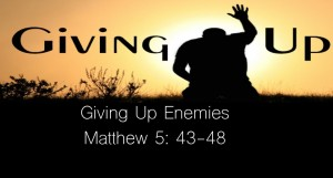 """Giving Up Enemies"" ( March 6, 2016)"