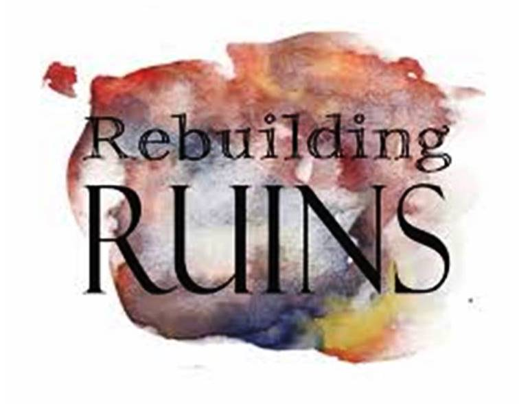 """Rebuilding Ruins""  ( December 11th, 2016)"