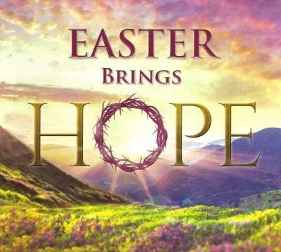 EASTER Brings HOPE ( April 21, 2019)
